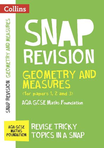 AQA GCSE 9-1 Maths Foundation Geometry and Measures (Papers 1, 2 & 3) Revision Guide: Ideal for Home Learning, 2021 Assessments and 2022 Exams - Collins GCSE Grade 9-1 SNAP Revision (Paperback)