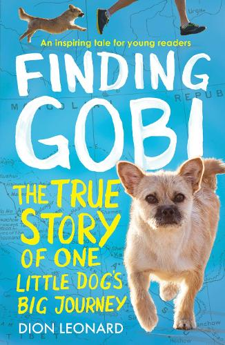 Finding Gobi (Younger Readers edition): The True Story of One Little Dog's Big Journey (Paperback)