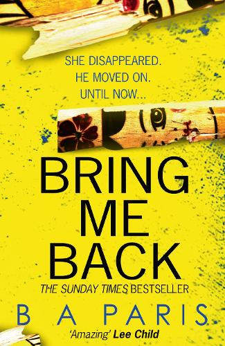 Bring Me Back: The Gripping Sunday Times Bestseller with a Killer Twist You Won't See Coming (Paperback)