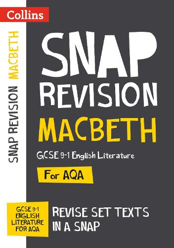 Macbeth: AQA GCSE 9-1 English Literature Text Guide: Ideal for Home Learning, 2022 and 2023 Exams - Collins GCSE Grade 9-1 SNAP Revision (Paperback)