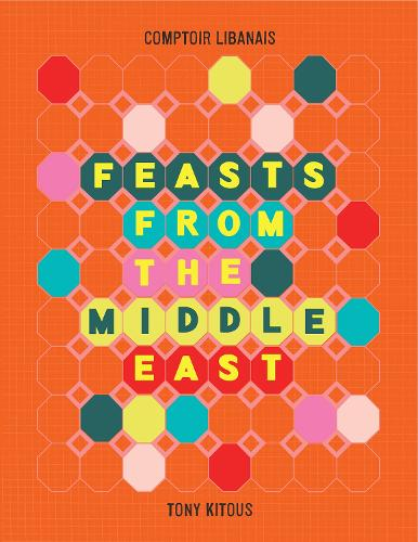 Feasts From the Middle East (Hardback)