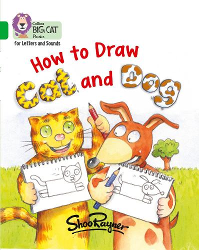 How to Draw Cat and Dog: Band 05/Green - Collins Big Cat Phonics for Letters and Sounds (Paperback)