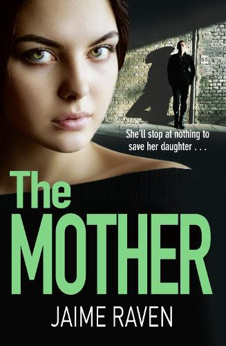 The Mother: A Shocking Thriller About Every Mother's Worst Fear... (Paperback)