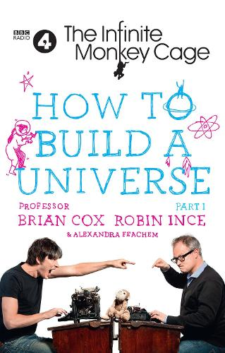 The Infinite Monkey Cage - How to Build a Universe (Hardback)