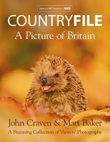 Countryfile - A Picture of Britain: A Stunning Collection of Viewers' Photography (Hardback)