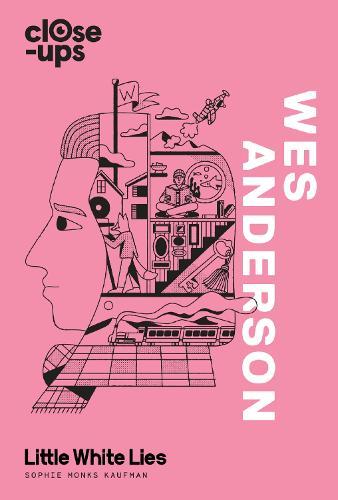 Wes Anderson - Close-Ups 1 (Hardback)