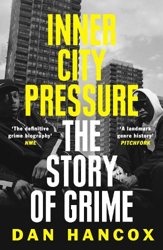 Inner City Pressure: The Story of Grime (Paperback)