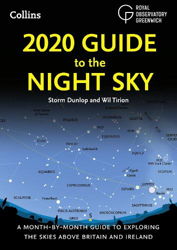 2020 Guide to the Night Sky: A Month-by-Month Guide to Exploring the Skies Above Britain and Ireland (Paperback)