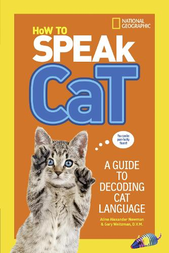 How To Speak Cat: A Guide to Decoding Cat Language (Paperback)