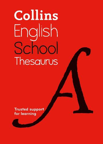 School Thesaurus: Trusted Support for Learning - Collins School Dictionaries (Paperback)