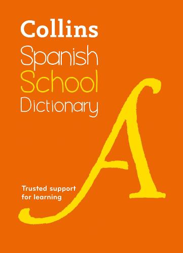 Spanish School Dictionary: Trusted Support for Learning - Collins School Dictionaries (Paperback)