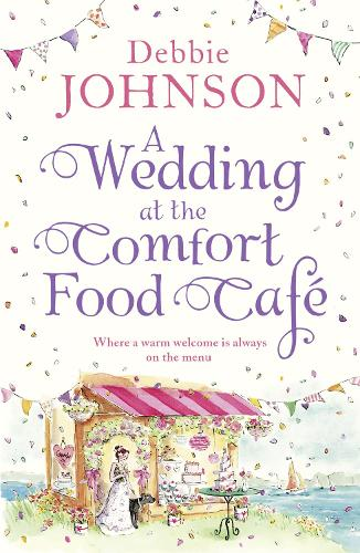 A Wedding at the Comfort Food Cafe - The Comfort Food Cafe 6 (Paperback)