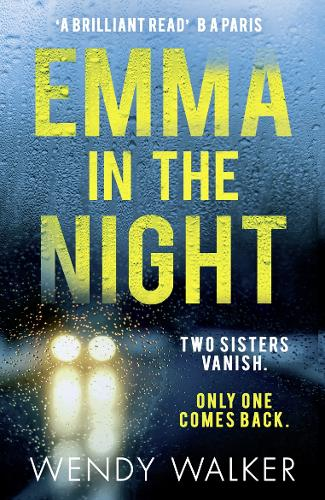 Emma in the Night: The Bestselling New Gripping Thriller from the Author of All is Not Forgotten (Paperback)