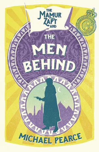 The Mamur Zapt and the Men Behind - Mamur Zapt 4 (Paperback)