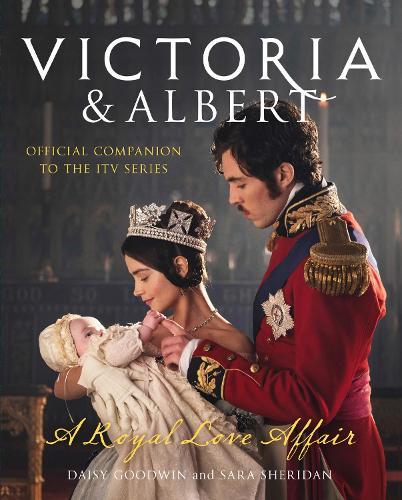 Victoria and Albert - A Royal Love Affair (Hardback)