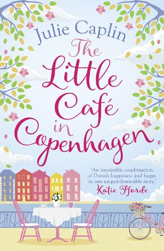 The Little Cafe in Copenhagen: Fall in Love and Escape the Winter Blues with This Wonderfully Heartwarming and Feelgood Novel - Romantic Escapes 1 (Paperback)