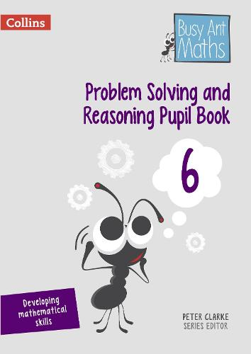 Problem Solving and Reasoning Pupil Book 6 - Busy Ant Maths (Paperback)