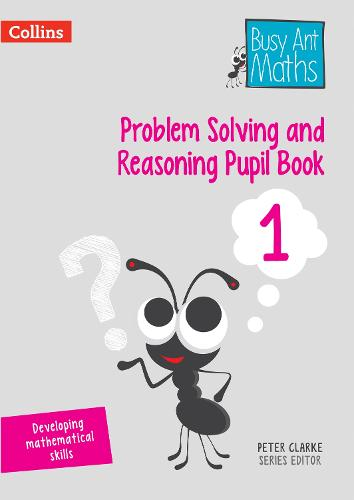 Problem Solving and Reasoning Pupil Book 1 - Busy Ant Maths (Paperback)