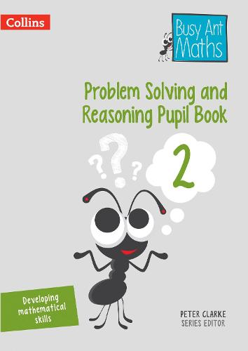 Problem Solving and Reasoning Pupil Book 2 - Busy Ant Maths (Paperback)