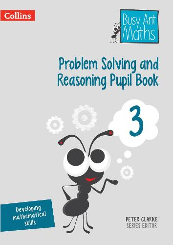 Problem Solving and Reasoning Pupil Book 3 - Busy Ant Maths (Paperback)