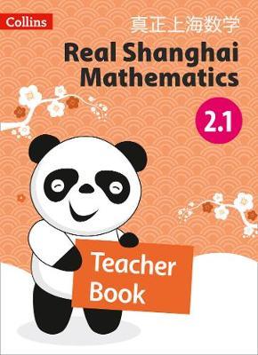 Teacher Book 2.1 - Real Shanghai Mathematics (Paperback)