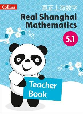 Teacher Book 5.1 - Real Shanghai Mathematics (Paperback)