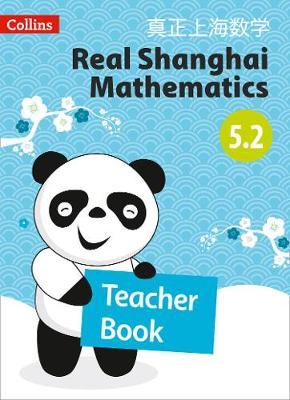 Teacher Book 5.2 - Real Shanghai Mathematics (Paperback)