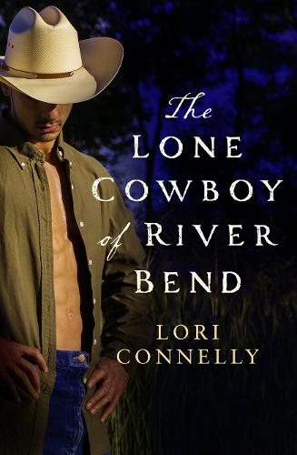 The Lone Cowboy of River Bend - The Men of Fir Mountain 3 (Paperback)