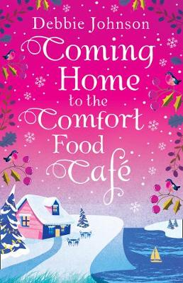 Coming Home to the Comfort Food Cafe: The Only Heart-Warming Feel-Good Novel You Need! (Paperback)
