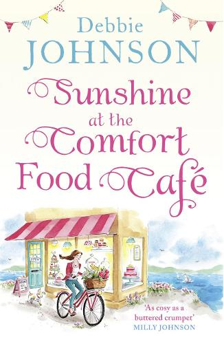 Sunshine at the Comfort Food Cafe: The Most Heartwarming and Feel Good Novel of 2018! (Paperback)