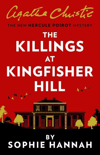 The Killings at Kingfisher Hill: The New Hercule Poirot Mystery (Hardback)