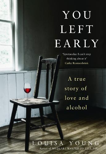 Cover of the book, You Left Early: A True Story of Love and Alcohol.