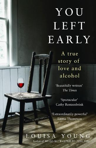 You Left Early: A True Story of Love and Alcohol (Paperback)
