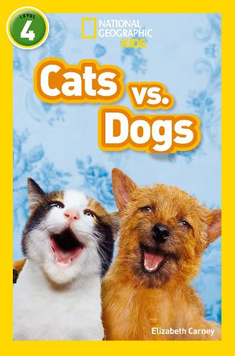 Cats vs. Dogs: Level 4 - National Geographic Readers (Paperback)