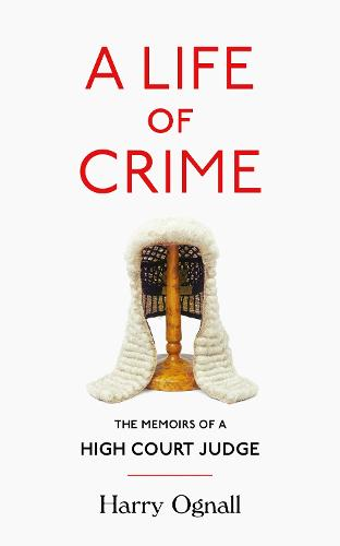 A Life of Crime: The Memoirs of a High Court Judge (Paperback)