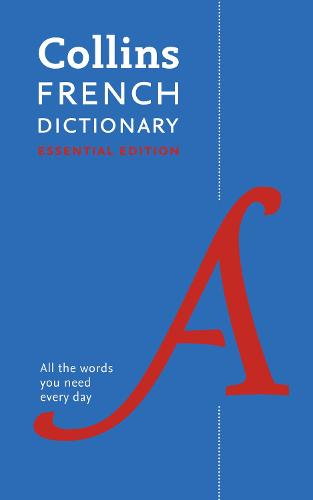 Collins French Dictionary Essential edition: 60,000 Translations for Everyday Use (Paperback)