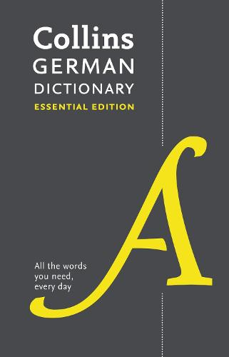 Collins German Dictionary Essential edition: 60,000 Translations for Everyday Use (Paperback)