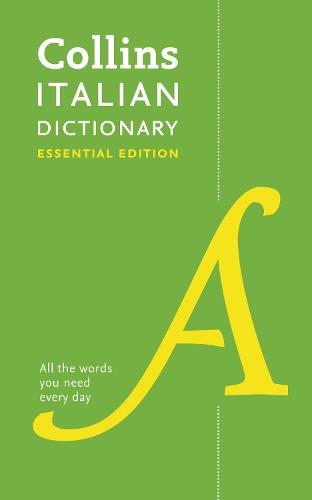 Italian Essential Dictionary: All the Words You Need, Every Day - Collins Essential (Paperback)