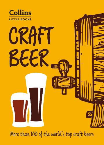 Craft Beer: More Than 100 of the World's Top Craft Beers - Collins Little Books (Paperback)