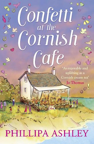 Confetti at the Cornish Cafe: The Perfect Summer Romance for 2018 - The Cornish Cafe Series 3 (Paperback)