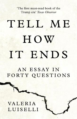 Tell Me How it Ends: An Essay in Forty Questions (Paperback)