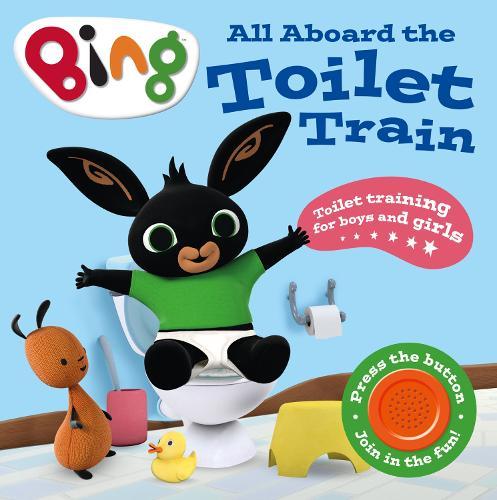 All Aboard the Toilet Train!: A Noisy Bing Book - Bing (Board book)