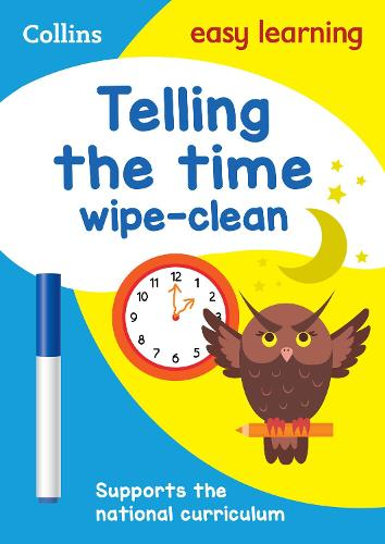 Telling the Time Wipe Clean Activity Book: KS1 Maths Home Learning and School Resources from the Publisher of Revision Practice Guides, Workbooks, and Activities. - Collins Easy Learning KS1