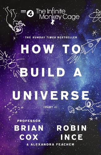 The Infinite Monkey Cage - How to Build a Universe (Paperback)