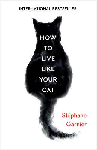 How to Live Like Your Cat (Hardback)