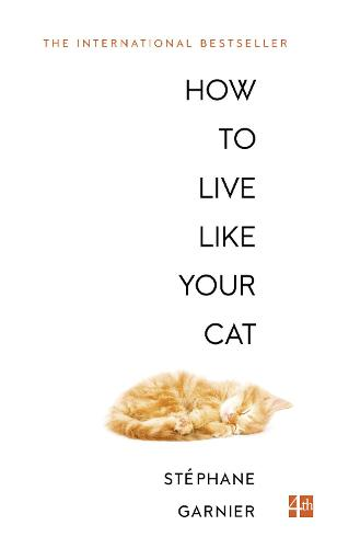 How to Live Like Your Cat (Paperback)