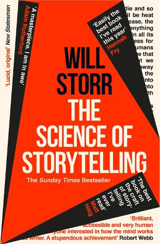 The Science of Storytelling: Why Stories Make Us Human, and How to Tell Them Better (Paperback)