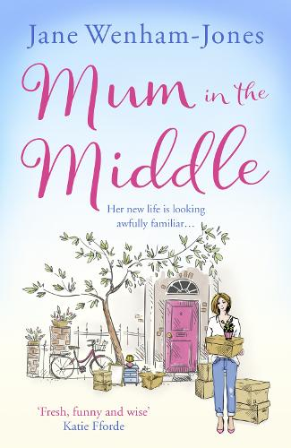 Mum in the Middle: Her new life is looking awfully familiar... (Paperback)