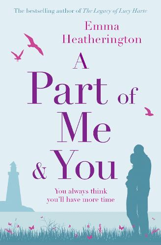 A Part of Me and You: An Empowering and Incredibly Moving Novel That Will Make You Laugh and Cry (Paperback)