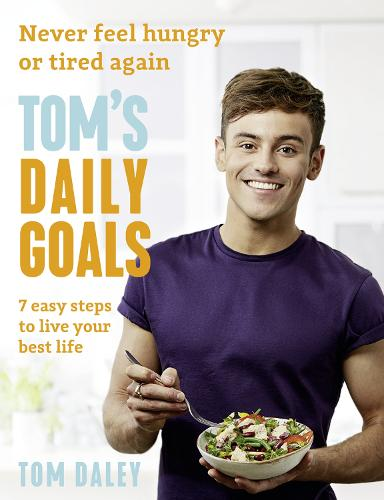 Tom's Daily Goals: Never Feel Hungry or Tired Again (Paperback)